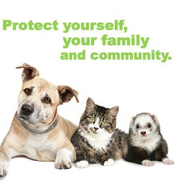 Protect yourself, your family, and community. Dogs, cats and ferrets.