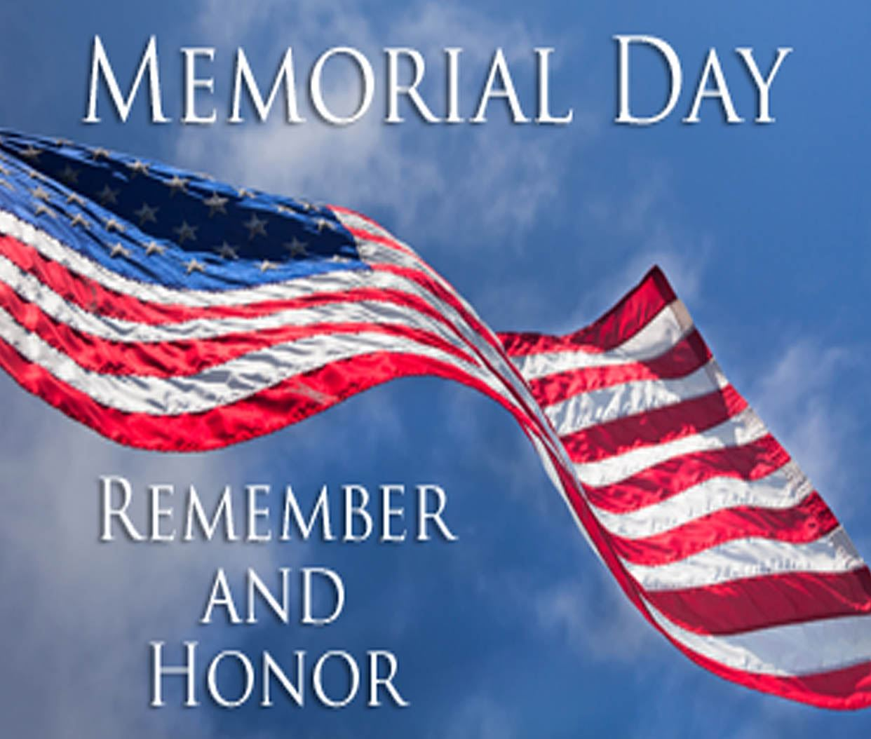 Memorial Day Announcement, American flag, words saying Remember and Honor