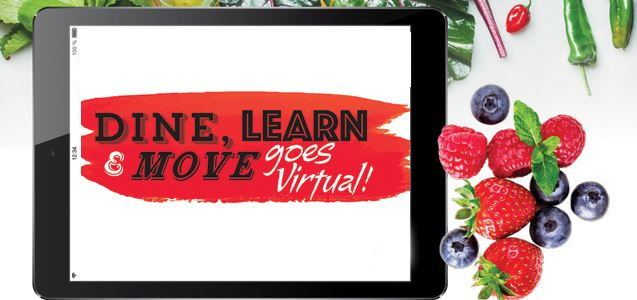 Dine Learn & Move goes virtual