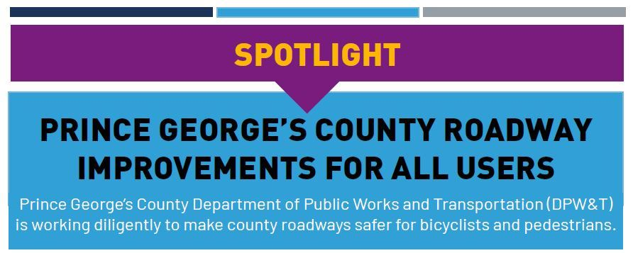 Vision Zero Prince George's Publication Spotlight on Roadway Improvements for All Users