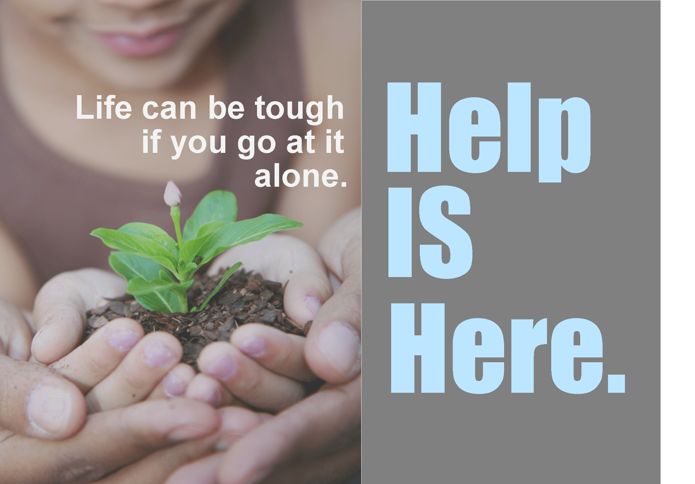 Life Can be Tough if You go at it Alone, Help is Here